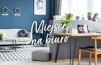 Znajdź najlepsze miejsce na biuro w swoim domu
