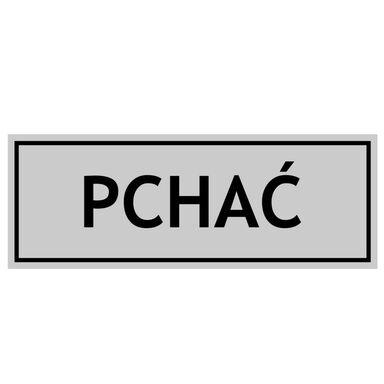 Znak informacyjny PCHAĆ