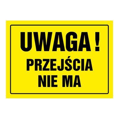Znak informacyjny UWAGA PRZEJŚCIA NIE MA 24 x 33 cm