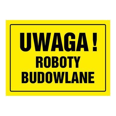 Znak informacyjny UWAGA ROBOTY BUDOWLANE 24 x 33 cm