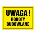 Znak informacyjny UWAGA ROBOTY BUDOWLANE wys. 0.5 cm