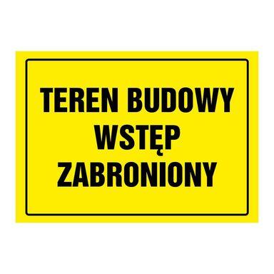Znak informacyjny TEREN BUDOWY WSTĘP WZBRONIONY 24 x 33 cm
