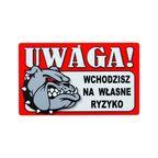 Znak informacyjny UWAGA! WCHODZISZ NA WŁASNE RYZYKO 12 x 20 cm
