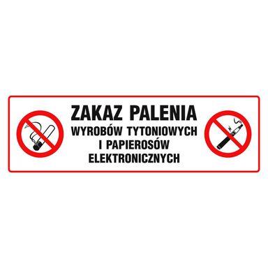 Znak informacyjny ZAKAZ PALENIA WYROBÓW TYTONIOWYCH I E-PAPIEROSÓW 10 x 30 cm