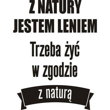 Naklejka Z NATURY JESTEM LENIEM