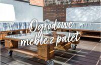 Jak wykonać meble ogrodowe z palet?