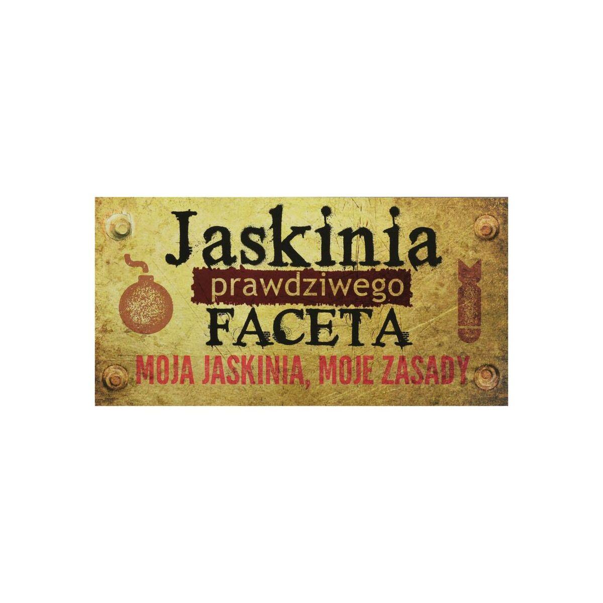 Tabliczka JASKINIA FACETA  19.5 x 1 cm