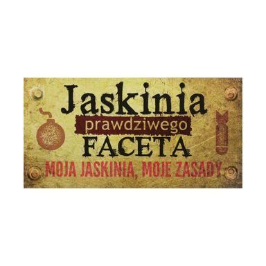 Tabliczka JASKINIA FACETA  19.5 x 10 cm